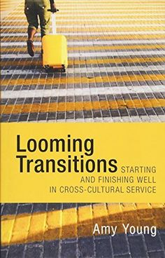 Looming Transitions: beginning and Finishing Well in Cross-Cultural Ser…: Brand: Author: Cost: (at the time of… #Travelgoods #CrossCultural