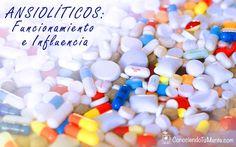 Ansiolíticos: Funcionamiento e Influencia - Conociendo Tu Mente - Psicología