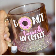 Donut Touch My Coffee Glitter Mug Glass Glitter Mug Funny Donut Mug... ($22) ❤ liked on Polyvore featuring home, kitchen & dining, drinkware, drink & barware, gold, home & living, mugs, personalized coffee cups, glass coffee cups and monogrammed coffee mugs
