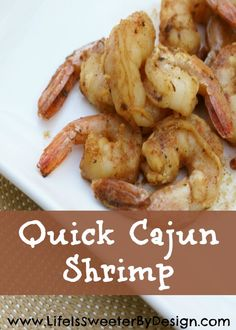 Quick Cajun Shrimp - Life is Sweeter By Design