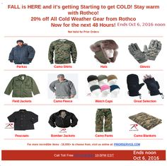 20% Off all Cold Weather Rothco Gear! Fall is Here and it is starting to get Chilly!  48 Hour Sale ends 10/6/16 at noon. Parkas, Hats, Fleece, Watch Cap, Gloves, Bomber Jackets, Peacoats, Field Jackets and Many More Sale not valid for prior orders