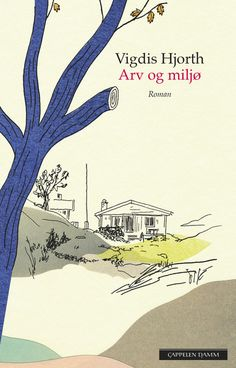 """Arv og miljø"" by Vigdis Hjorth Books To Read 2018, Books 2016, Books To Buy, Pile Of Books, My Books, Han Kang, Patrick Modiano, Dere, Reading Lists"