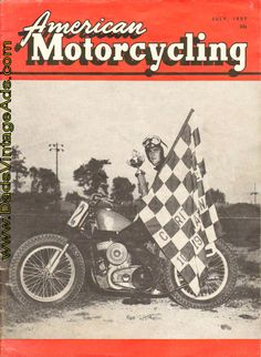 1957 July American Motorcycling Magazine – Cover Photo: Carroll Resweber