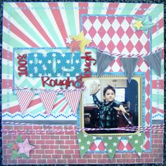 100% Boy - Scrapbook layout - Fancy Pants Everyday Circus collection - A2Z Scraplets chipboard ~Karyn Watton