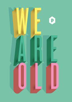 WE ARE OLD www.playgroundparis.com