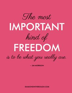 """""""The most important kind of freedom is to be what you really are."""" -Jim Morrison #30DaysOfOriginality"""