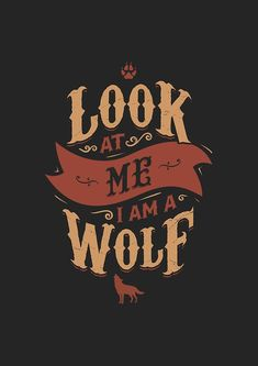 LOOK AT ME I AM A WOLF by snevi  #tshirts, #hoodies, #stickers, #iphonecases, #samsunggalaxycases, #posters, #home #decors, #totebags, #prints, #cards, #kids #clothes, #ipadcases, and #laptop #skins #typography #illustration #vintage #used #tees #vecto #vector #vectordesign #illustrator #type #typo #dailyfont #dailytype #artoftype #fontart #redbubble #designbyhumans #snevi #quote #quotes #vintage #vintagestyle #used #quotes #wolf #lookatmeiamawolf #wolflover #wolflovers #retro #lookatme