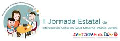II Jornada Estatal de Intervención Social en Salud Materno-Infanto-Juvenil.  Hospital Sant Joan de Déu, 13 de junio de 2014