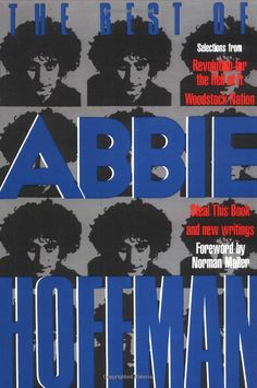 Amazon.com: The Best of Abbie Hoffman: Selections from Revolution for the Hell of It, Woodstock Nation, Steal this Book and New Writings (9780941423427): Abbie Hoffman: Books