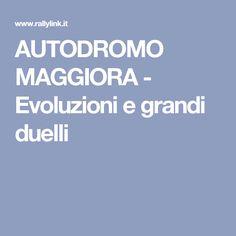 AUTODROMO MAGGIORA - Evoluzioni e grandi duelli