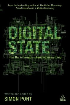 Digital State: How the Internet is Changing Everything by Simon Pont