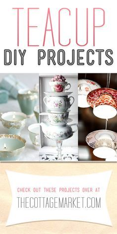 Upcycled Teacup Projects - The Cottage Market