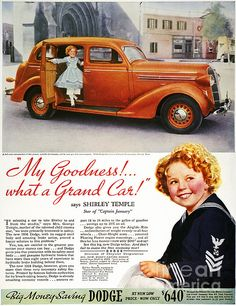 "DODGE AUTOMOBILE AD, 1936. ""My Goodness!... What a Grand Car!"": American magazine advertisement for Chrysler's 1936 Dodge automobile, featuring the endorsement of child star Shirley Temple."