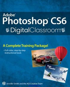"Cover of ""Adobe photoshop cs6 digital classroom"""