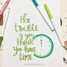 The trouble is you think you have time - I love this quote! We always put things aside thinking that we will have time to do it later, even though we know that later will never comes. Trying to practice some lettering using #crayola supertips - quote inspiration #pinterest #sketch #layout #planwithme #love #bujo #bulletjournal #planneraddict #planner #illustration #pens #lettering #handlettering #handwriting #calligraphy #patterns #handdrawn #quote #inspiration #design #art #sketch…