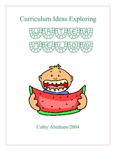 """Unit includes songs, fingerplays, science, math, art, bulletin board ideas, dramatic play enhancements, book list, home/school connections, literacy, cooking, sensory, facts, stories, outdoor ideas, flannel board pieces, games, fiels trip ideas, outdoor activities, poems, Spanish, and teacher-made game ideas on the theme """"Watermelon""""."""