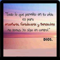 Dios: todo lo que perito en tu vida es para enseñarte, fortalecerte y bendecirte...