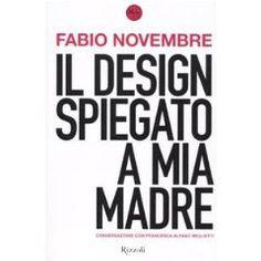 il design spiegato a mia madre_fabio novembre