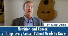 There are 5 main reasons why all cancer patients need to use nutrition as part of their comprehensive cancer treatment. Watch as Dr. Patrick Quillin goes through all 5 of these key elements to your healing. (Video transcript included) // The Truth About Cancer