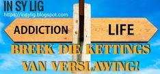 In Sy Lig: Breek die kettings van verslawing! Celebrate Recovery, Medical News, Religion, Van, Words, Vans, Horse, Vans Outfit