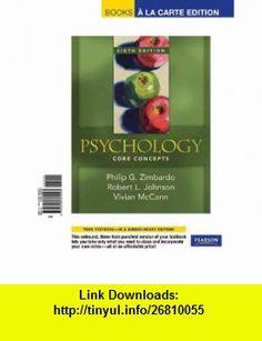 Psychology Core Concepts,  a la Carte Plus MyPsychLab (6th Edition) (9780205775286) Philip G. Zimbardo, Robert L. Johnson, Vivian McCann , ISBN-10: 0205775284  , ISBN-13: 978-0205775286 ,  , tutorials , pdf , ebook , torrent , downloads , rapidshare , filesonic , hotfile , megaupload , fileserve