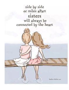 Friends come and go, but sisters are forever
