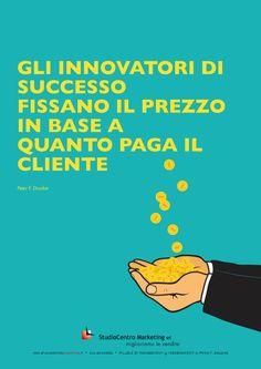 Gli innovatori di successo fissano il prezzo in base a quanto paga il cliente. Scarica Tutti i #50Manifesti http://studiocentromarketing.it/risorse-gratuite-2/pillole/353-pillole-di-management-manifesti.html