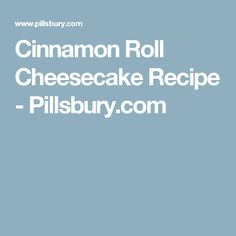 Cinnamon Roll Cheesecake  Recipe - Pillsbury.com