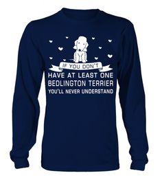 # Have-one-Bedlington-Terrier .  If you dont have at least one Bedlington Terrier Youll never understand!Bedlington Terriers, Bedlington Terrier Hoodie, Bedlington Terrier Sweater