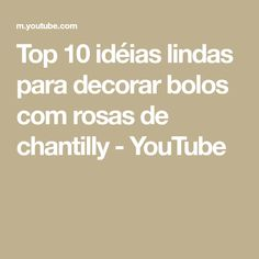 Top 10 idéias lindas para decorar bolos com rosas de chantilly - YouTube Bolo Youtube, Make It Yourself, Top, Rose Cake, Whipped Cream, Cakes, Creative, Crop Shirt, Shirts