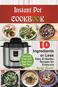 Instant Pot Cookbook:10 Ingredients Or Less. Easy & Healthy Recipe for Everyone, http://www.amazon.com/gp/product/B072MMNLJ4/ref=cm_sw_r_pi_eb_-P-szbQ0DJJQ9