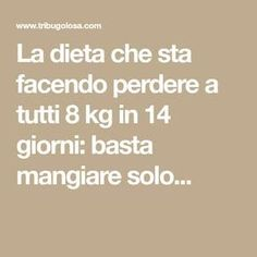 La dieta che sta facendo perdere a tutti 8 kg in 14 giorni: basta mangiare solo. The diet that is making everyone lose 8 kg in 14 days: just eat only . Healthy Choices, Healthy Life, Health And Wellness, Health Fitness, Detox Week, Detox Diet Drinks, Slim Diet, 1000 Calories, Detox Plan