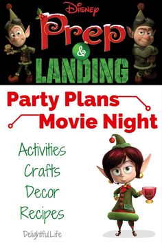Activities, Crafts, decorations, recipes and more - throw the best Disney's Prep & Landing Christmas or birthday party, themed dinner, or family movie night!