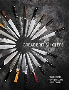 """Read """"Great British Chefs 120 Recipes From Britain's Best Chefs"""" by Great British Chefs available from Rakuten Kobo. The debut cookbook from Great British Chefs contains 120 recipes from 60 of the best chefs cooking in the UK today. Tommy Banks, Marcus Wareing, Chef Cookbook, Great British Chefs, Italian Chef, Pub Food, Best Chef, Got Books, Chef Recipes"""