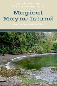 There are few places in the world that capture me so much I feel the need to return.  Mayne Island, one of the Southern Gulf Islands in British Columbia, is one of those places.