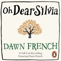 Dawn French: Oh Dear Silvia (Audiobook Extracts) by Penguin Books UK on SoundCloud