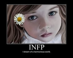 I say what I mean: INFP – O Idealista