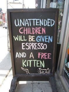 Although we all here at Your Culinary World truly love our children, none of us could stop laughing when we saw this espresso stand sign.