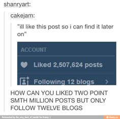 ...you can follow tags too? or just search? or just like every post those twelve blogs make?