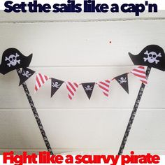 "7 Gostos, 4 Comentários - Diane Day (@hullbunting) no Instagram: ""Set sails like a cap'n. Fight like a scurvy pirate! #caketopper #cakebunting #cakedesign #cakeagram…"""