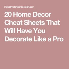 20 Home Decor Cheat Sheets That Will Have You Decorate Like a Pro