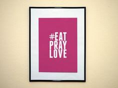 Hashtag Eat Pray Love Instagram Style Art by EverythingHashtag, $8.99