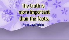 so true. too often people would rather believe in something false with good facts than something of truth that is unexplainable. how do you explain the wind? unless you feel it you may never believe of its existence.