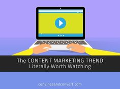 The Content Marketing Trend Literally Worth Watching