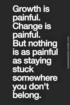 You need to change to get better.