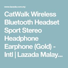 CatWalk Wireless Bluetooth Headset Sport Stereo Headphone Earphone  (Gold) - Intl | Lazada Malaysia