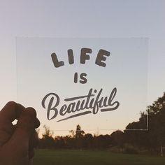 Life is Beautiful by Sean Tulgetske