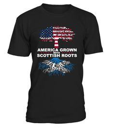 American Grown with Scottish Roots  #PalmSunday #FastFoodIn4Words #ParisRoubaix #CulinaryCardinalSins #ThisWeek #ParisRoubaix #ShakespeareSunday #hoodie #ideas #image #photo #shirt #tshirt #sweatshirt #tee #gift #perfectgift #birthday #Christmas