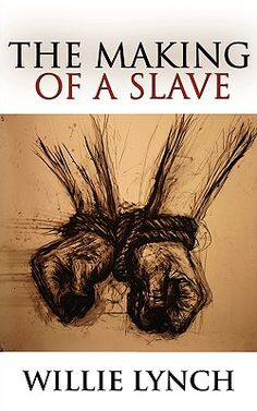 """MUST READ! The Willie Lynch Letter: The Making Of A Slave! ~ """"This speech was delivered by Willie Lynch on the bank of the James River in the colony of Virginia in 1712. Lynch was a British slave owner in the West Indies. He was invited to the colony of Virginia in 1712 to teach his methods to slave owners there. The term """"lynching"""" is derived from his last name.""""    http://www.daveyd.com/willlynch.html"""