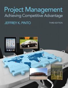 Project Management: Achieving Competitive Advantage (3rd Edition)